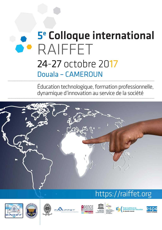 INSCRIVEZ vous au 5ème COLLOQUE International du RAIFFET à DOUALA au CAMEROUN du 24 au 27 octobre 2017