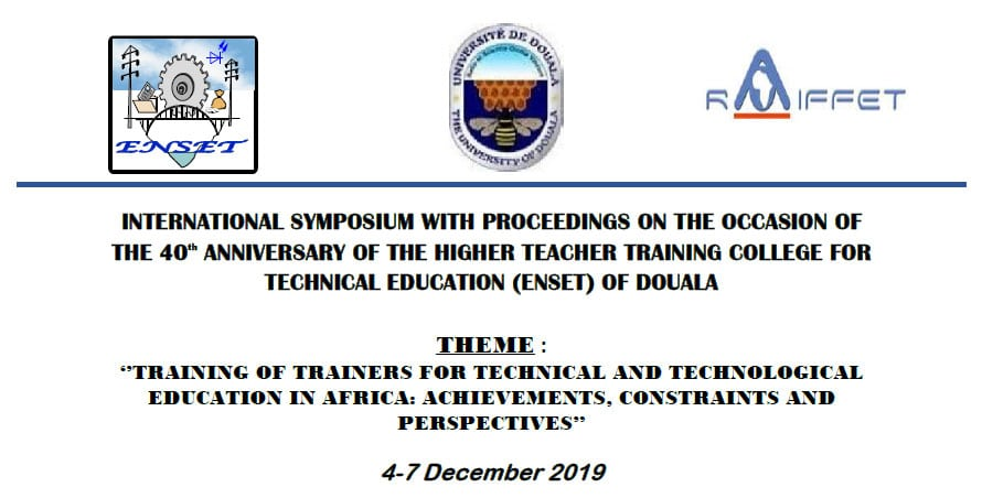 INTERNATIONAL SYMPOSIUM WITH PROCEEDINGS ON THE OCCASION OF THE 40th ANNIVERSARY OF THE HIGHER TEACHER TRAINING COLLEGE FOR TECHNICAL EDUCATION (ENSET)  4th to 7th december 2019