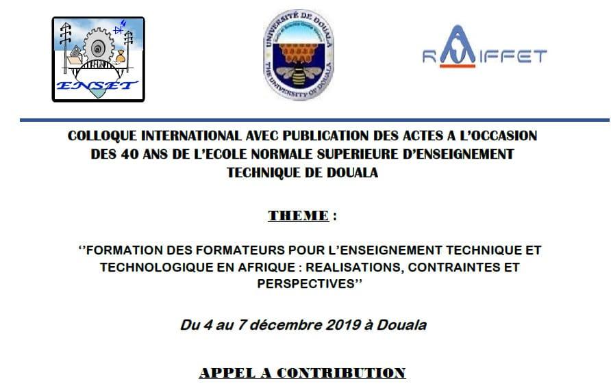 COLLOQUE INTERNATIONAL AVEC PUBLICATION DES ACTES A L'OCCASION DES 40 ANS DE L'ECOLE NORMALE SUPERIEURE D'ENSEIGNEMENT TECHNIQUE DE DOUALA du 4 au 7  décembre 2019