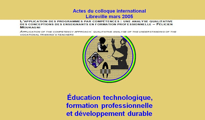L'APPLICATION DES PROGRAMMES PAR COMPÉTENCES : UNE ANALYSE QUALITATIVE DES CONCEPTIONS DES ENSEIGNANTS EN FORMATION PROFESSIONNELLE – FÉLICIEN MOUKAGNI APPLICATION OF THE COMPETENCY APPROACH: QUALITATIVE ANALYSE OF THE UNDERSTANDING OF THE VOCATIONAL TRAINING'S TEACHERS