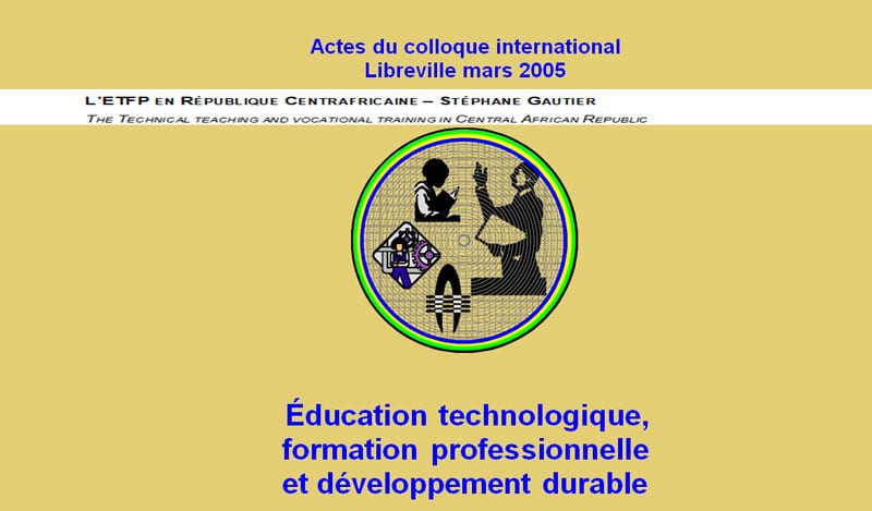 L'ETFP EN RÉPUBLIQUE CENTRAFRICAINE – STÉPHANE GAUTIER THE TECHNICAL TEACHING AND VOCATIONAL TRAINING IN CENTRAL AFRICAN REPUBLIC