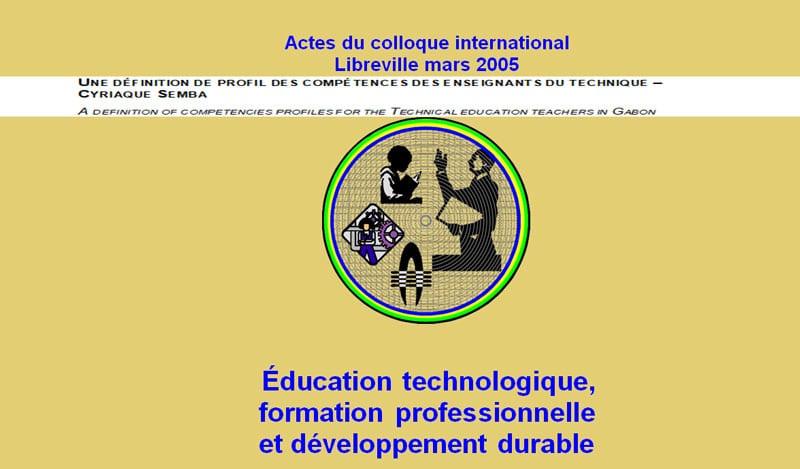 UNE DÉFINITION DE PROFIL DES COMPÉTENCES DES ENSEIGNANTS DU TECHNIQUE – CYRIAQUE SEMBA A DEFINITION OF COMPETENCIES PROFILES FOR THE TECHNICAL EDUCATION TEACHERS IN GABON