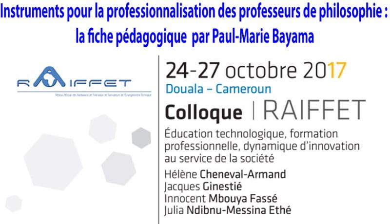Instruments pour la professionnalisation des professeurs de philosophie : la fiche pédagogique  Paul-Marie Bayama Bayama9966@gmail.com