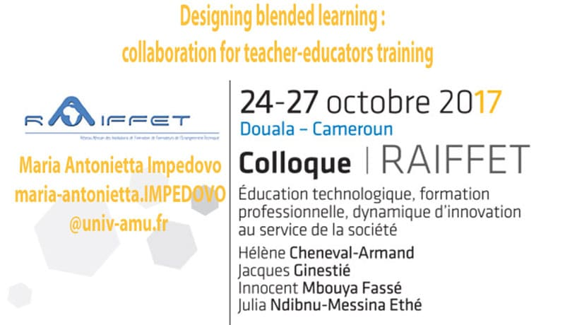Designing blended learning : collaboration for teacher-educators training    Maria Antonietta Impedovo maria-antonietta.IMPEDOVO@univ-amu.fr