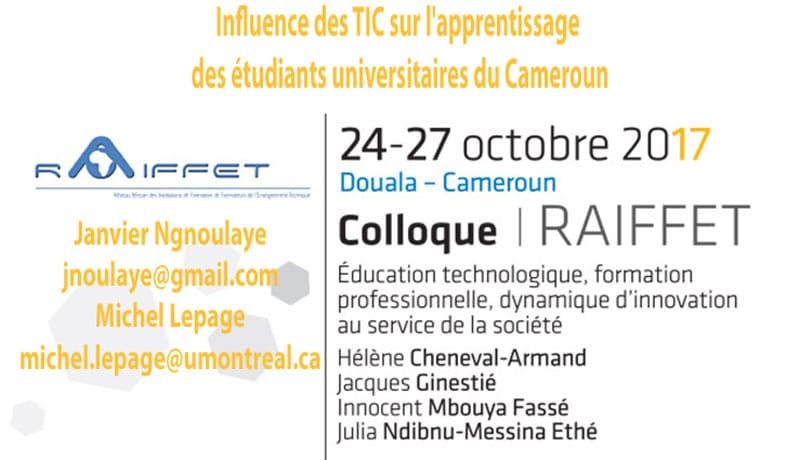 Influence des TIC sur l'apprentissage des étudiants universitaires du Cameroun Janvier Ngnoulaye jnoulaye@gmail.com  Michel Lepage michel.lepage@umontreal.ca