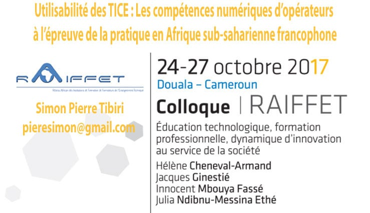 Utilisabilité des TICE : Les compétences numériques d'opérateurs à l'épreuve de la pratique en Afrique sub-saharienne francophone Simon Pierre Tibiri pieresimon@gmail.com