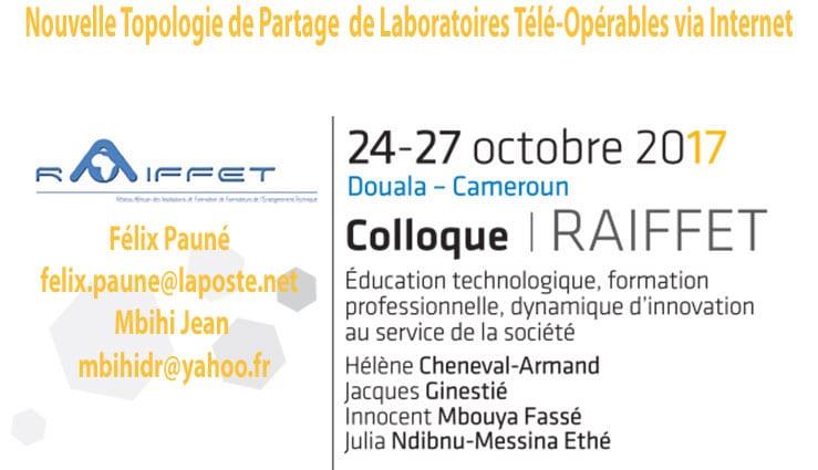 Nouvelle Topologie de Partage  de Laboratoires Télé-Opérables via Internet   Félix Pauné  felix.paune@laposte.net  Mbihi Jean mbihidr@yahoo.fr