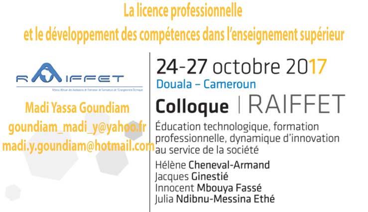 La licence professionnelle et le développement des compétences dans l'enseignement supérieur Madi Yassa Goundiam goundiam_madi_y@yahoo.fr - madi.y.goundiam@hotmail.com