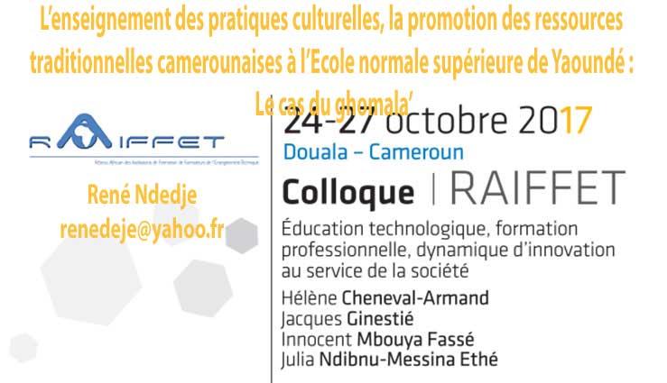 L'enseignement des pratiques culturelles, la promotion des ressources traditionnelles camerounaises à l'Ecole normale supérieure de Yaoundé : Le cas du ghomala' René Ndedje renedeje@yahoo.fr