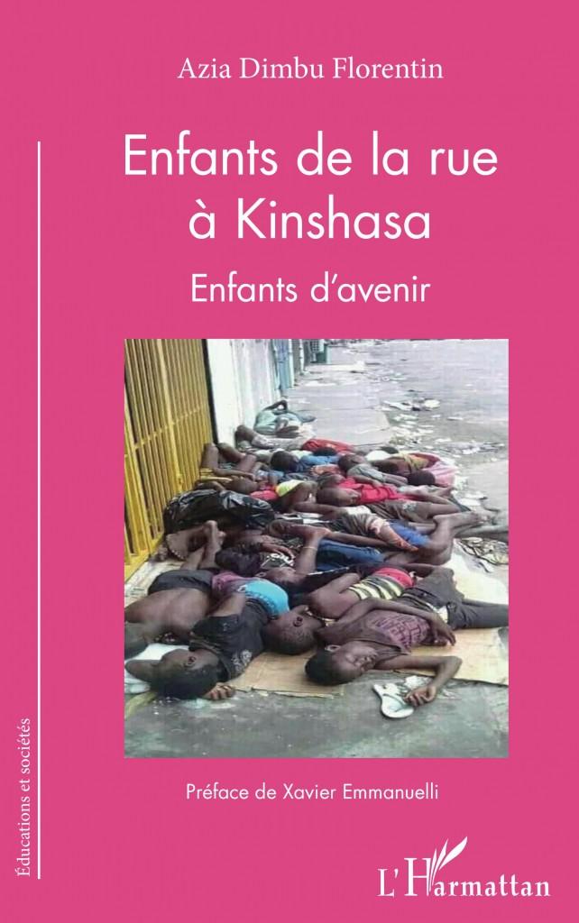ENFANTS DE LA RUE À KINSHASA. ENFANTS D'AVENIR Florentin Azia Dimbu